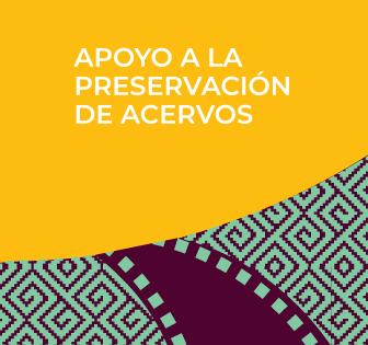 Apoyo a la preservación de acervos